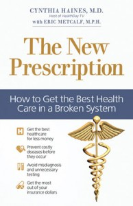 The New Prescription: How to Get the Best Health Care in a Broken System Book Cover